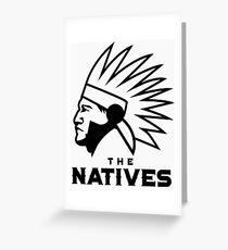 The Natives American Logo Greeting Card