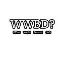 WWBD? by WanderingThesp