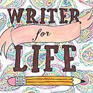 Writer for Life by ashwords