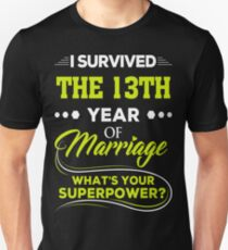 I Survived The 13th Year Of Marriage Shirt Anniversary Gift T-Shirt