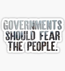 Governments Should Fear The People Sticker
