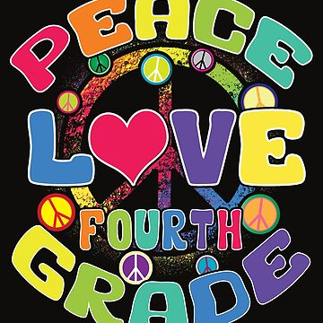 Peace Love Fourth Grade by karmcg