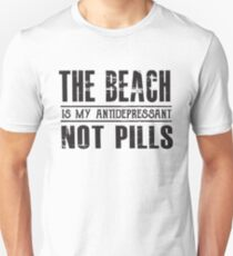 The Beach is my Antidepressant Not Pills - Funny Ocean  T-Shirt