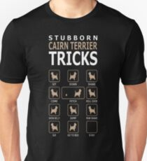 Stubborn Cairn Terrier Dog Tricks Funny Tshirt Unisex T-Shirt
