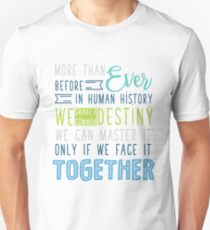 We can master it only if we face it together T-Shirt