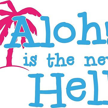 Aloha is the new hello by GenerationShirt
