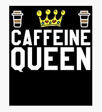 Caffeine Queen - Coffee Lovers Photographic Print