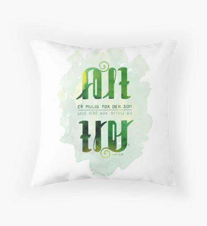 Alt er mulig for den som tror Throw Pillow
