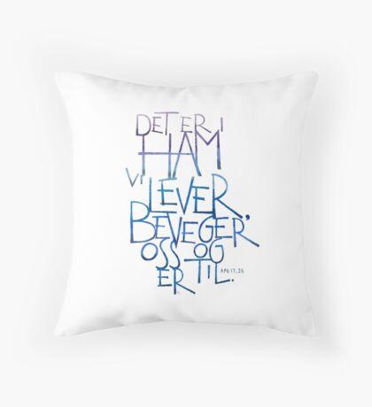 Det er i ham vi lever Throw Pillow