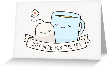 Just Here For The Tea by kimvervuurt
