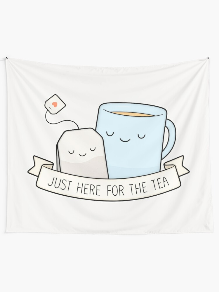 Alternate view of Just Here For The Tea Tapestry