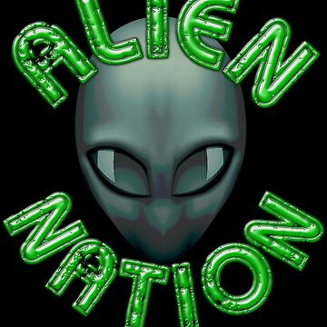 ALIEN NATION by PapaSquatch