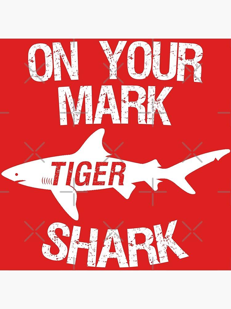 On Your Mark Tiger Shark - Barron Tshirt by CentipedeNation