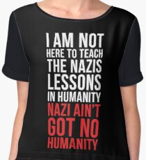 Nazi Ain't Got No Humanity Women's Chiffon Top