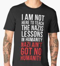 Nazi Ain't Got No Humanity Men's Premium T-Shirt