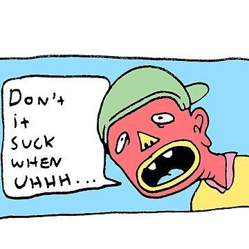 Don't It Suck by jonahh