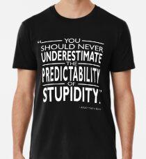 The Predictability Of Stupidity Premium T-Shirt