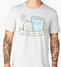 Just Here For The Tea Men's Premium T-Shirt