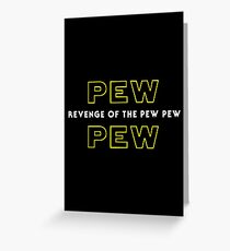 Revenge Of The Pew Pew Greeting Card