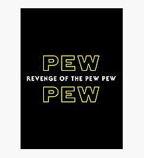 Revenge Of The Pew Pew Photographic Print