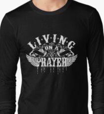 Living On a Prayer Long Sleeve T-Shirt
