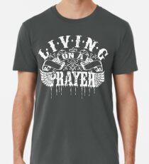 Living On a Prayer Premium T-Shirt