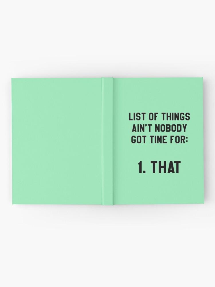 Vista alternativa de Cuaderno de tapa dura ¡Nadie tiene tiempo para eso! Divertido / Hipster Meme