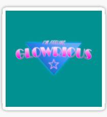 I'm Feeling Glowrious Sticker