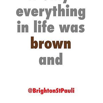 If Only.... - Brighton St Pauli by brightonstpauli