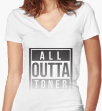 All outta toner Women's Fitted V-Neck T-Shirt