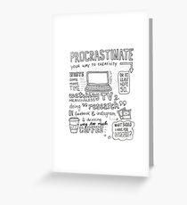 Procrastinate your way to creativity Greeting Card