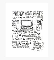 Procrastinate your way to creativity Photographic Print