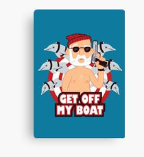 Get off my Boat Canvas Print