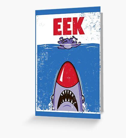 EEK Greeting Card