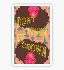 Don't Touch My Crown Sticker