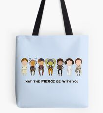 May the Fierce  Tote Bag
