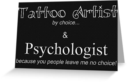 Tattoo Artist By Choice... Psychologist because you people leave me no choice. v3 (BOOTH SIGN AND MORE) by SanguineAddctn