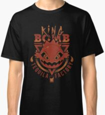 King Bomb Tequila Classic T-Shirt