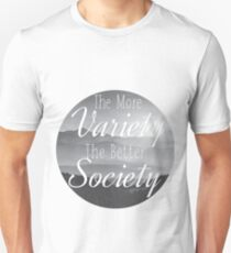 The more Variety the better Society T-Shirt