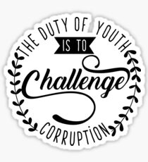 The Duty of Youth is to Challenge corruption Sticker