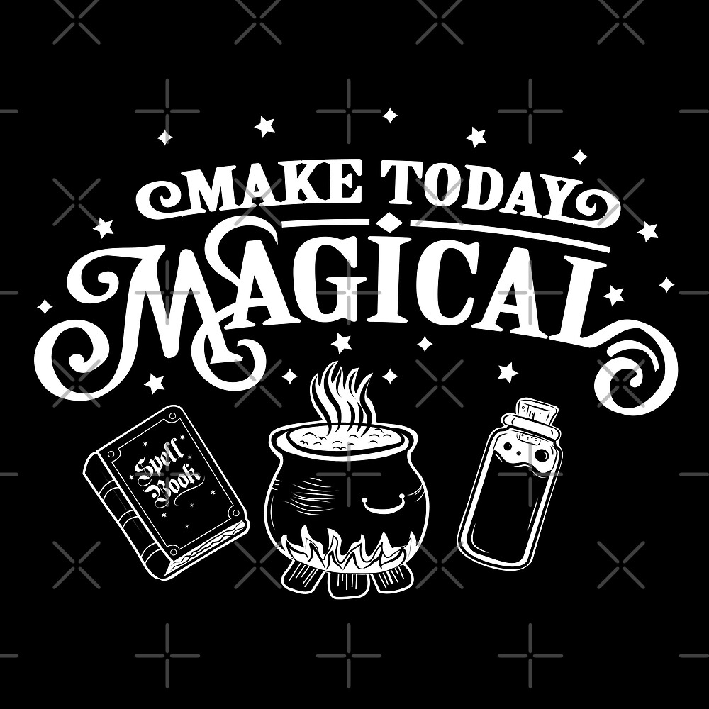 Make Today Magical  by Bonnabell .