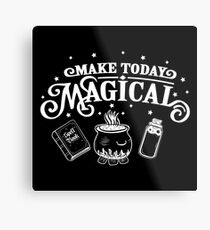 Make Today Magical  Metal Print