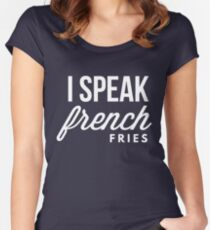 I speak french fries Women's Fitted Scoop T-Shirt