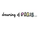 Dreaming of Paris by bluboca