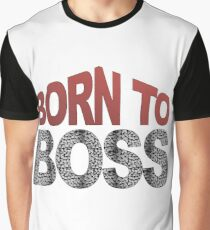 Born to Boss Graphic T-Shirt