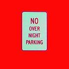 NO overnight PARKING * by DAdeSimone