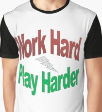 Work Hard, Play Harder Graphic T-Shirt