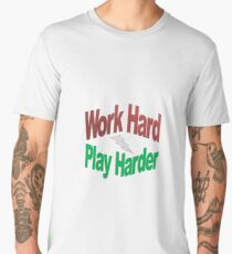 Work Hard, Play Harder Men's Premium T-Shirt