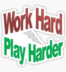 Work Hard, Play Harder Sticker