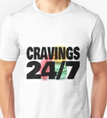 Cravings 24/7 Unisex T-Shirt